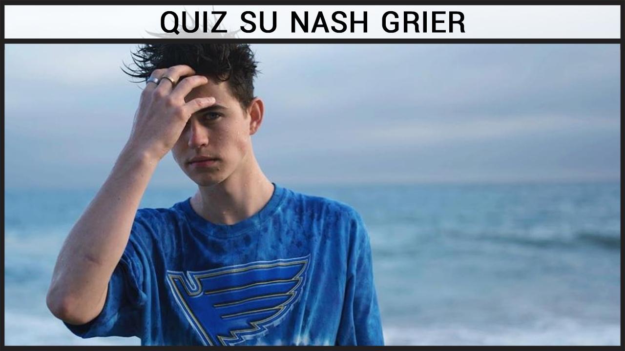 Quiz su Nash Grier