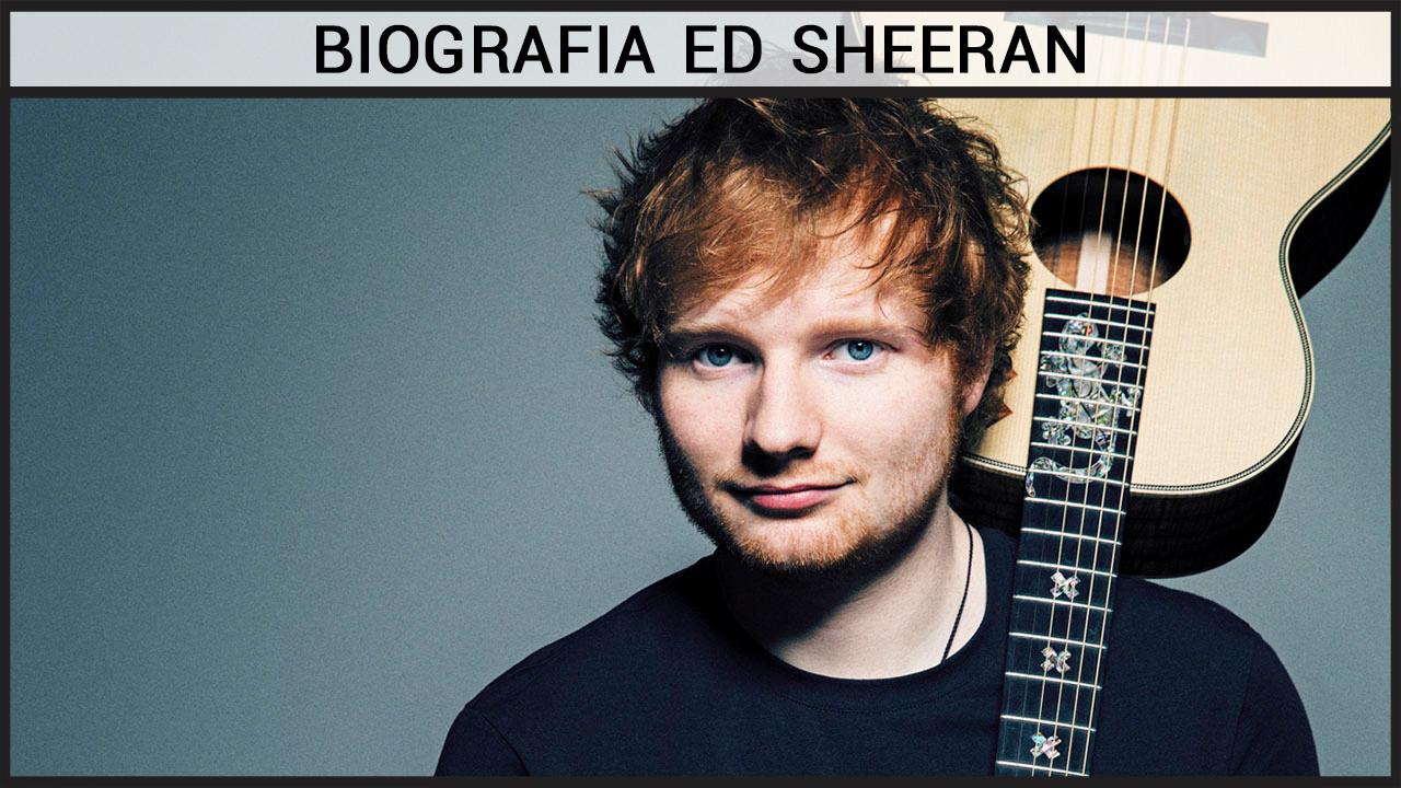 Biografia Ed Sheeran