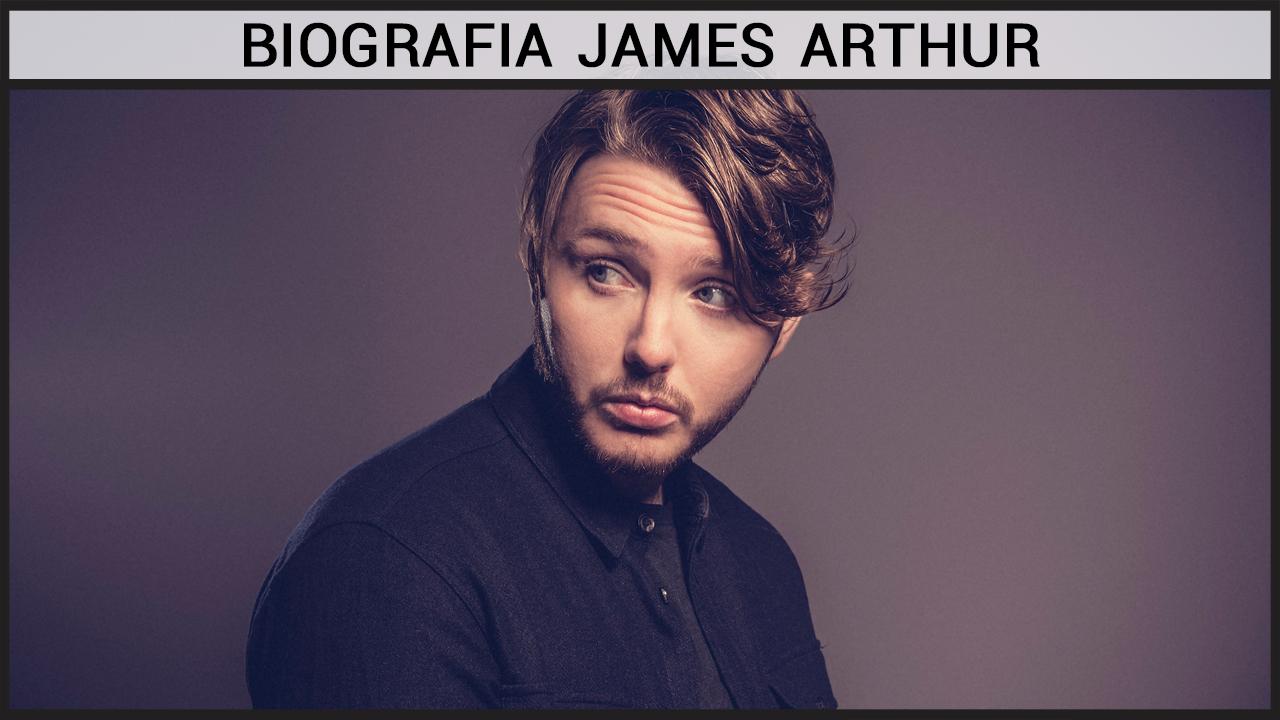 Biografia James Arthur