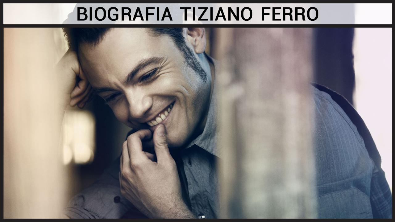 Biografia Tiziano Ferro