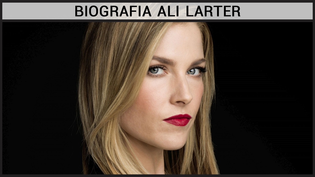 Biografia Ali Larter