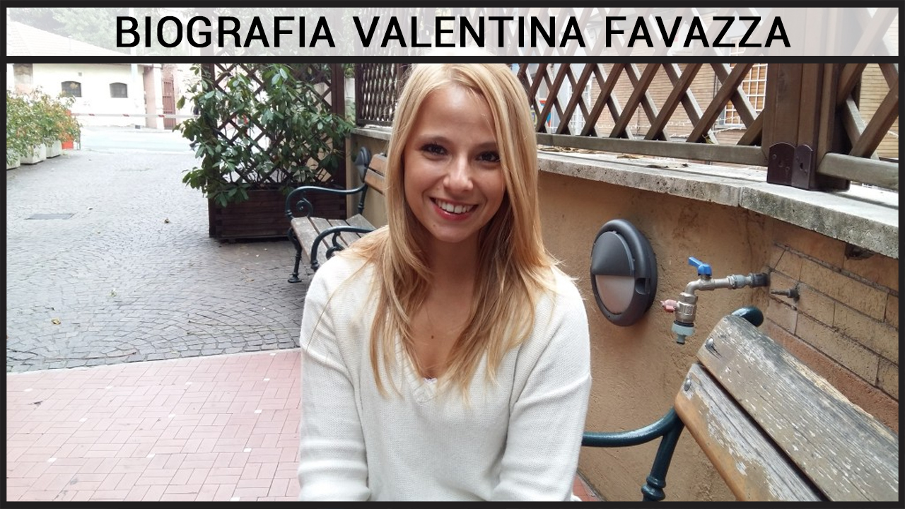Biografia Valentina Favazza