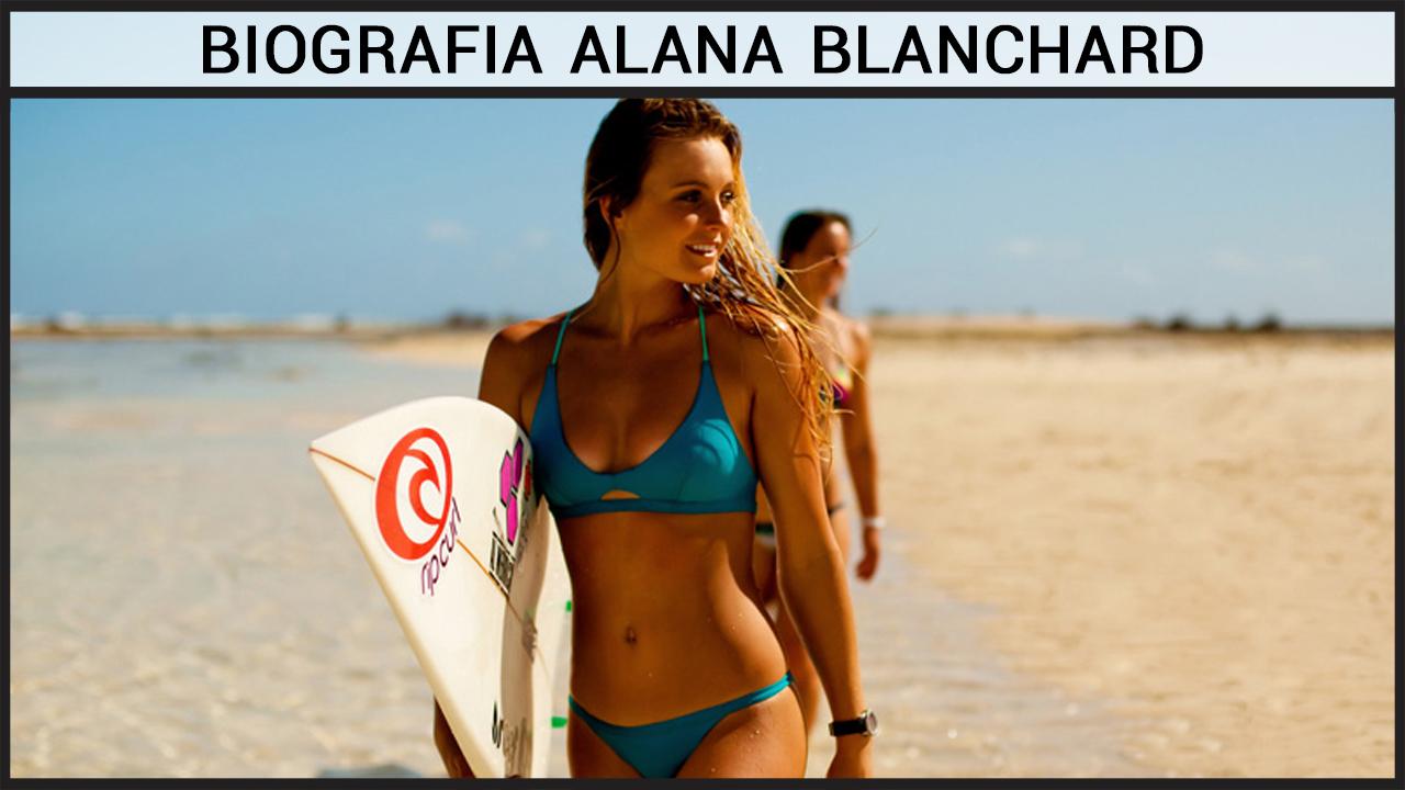 Biografia Alana Blanchard