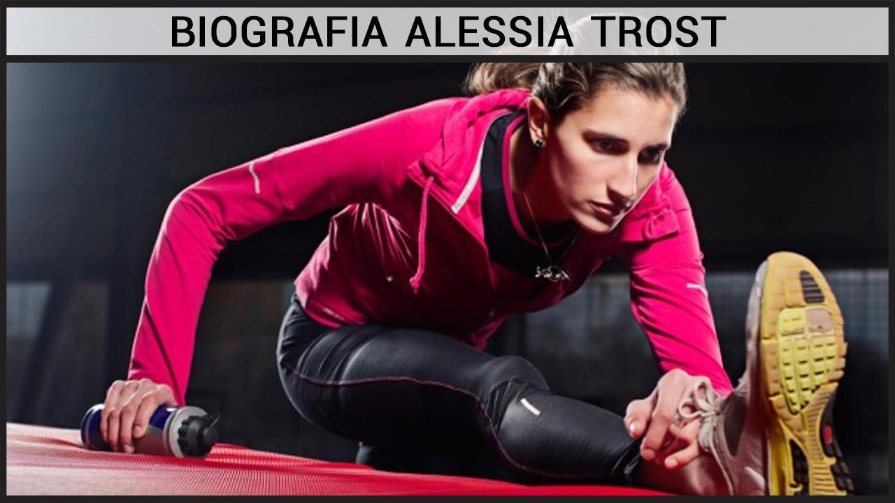 Biografia Alessia Trost