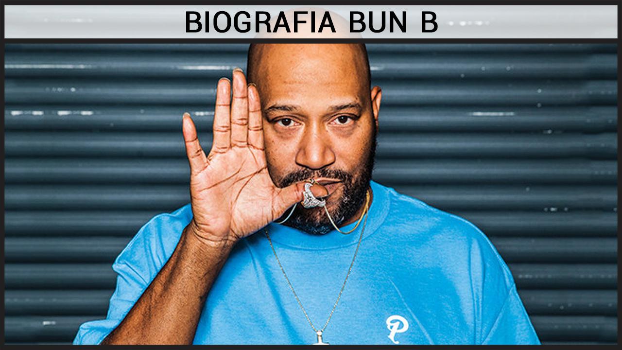 Biografia Bun B
