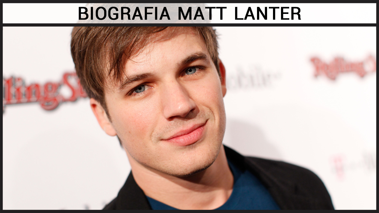 Biografia Matt Lanter