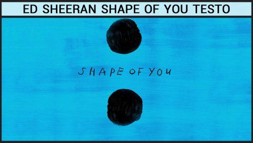 ed sheeran shape of you testo