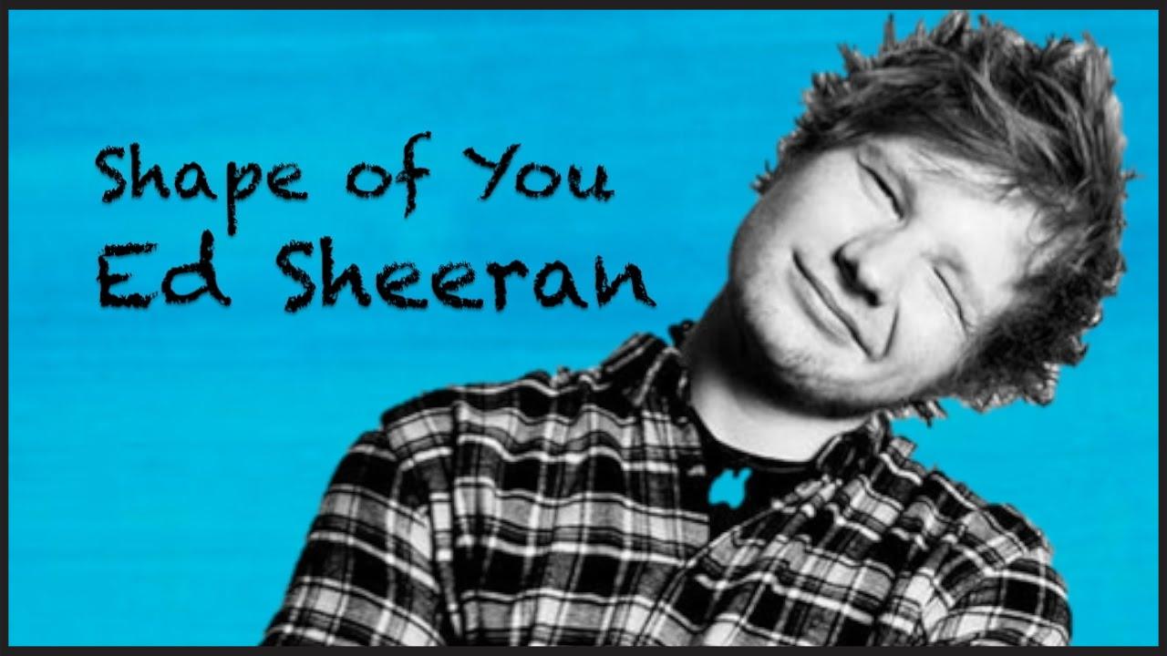 Ed Sheeran Shape of You testo. Lyrics | TubesPaper.it