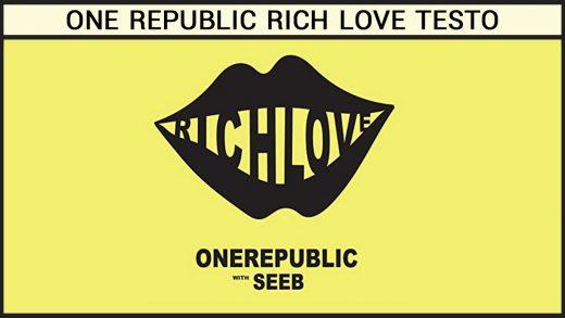 One Republic Rich love Testo